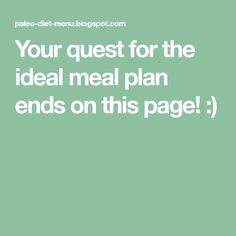 Your quest for the ideal meal plan ends on this page! :)