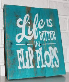 Rustic Life Is Better In FlipFlops Wood Sign (20.00 USD) by RusticCountryRose