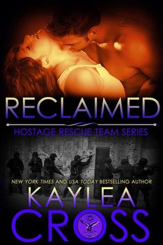 Reclaimed (Hostage Rescue Team Series Book 10) - Kaylea Cross