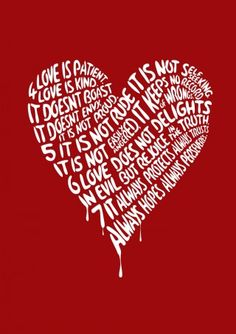Love. 1st Corinthians 13 - The Love Chapter.
