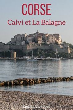 Corsica Travel Guide – Things to do in Calvi Corsica and the surrounding region of La Balagne Calvi Corsica, Corsica Travel, Belle France, Reisen In Europa, Voyage Europe, Europe Destinations, Ultimate Travel, Travel Information, France Travel
