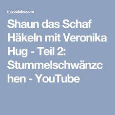 Shaun das Schaf Häkeln mit Veronika Hug - Teil 2: Stummelschwänzchen - YouTube