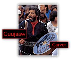 Guujaaw. Wood carver, traditional medicine practitioner, political activist.  Haida of the Raven Clan of Skedans.