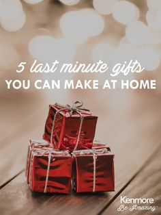 5 last minute gifts you can make at home