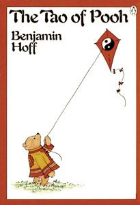 """""""While Eeyore frets…..  ….and Piglet hesitates  ….and Rabbit calculates  ….and Owl pontficates            ….Pooh just is.""""  -The Tao of Pooh by Benjamin Hoff"""