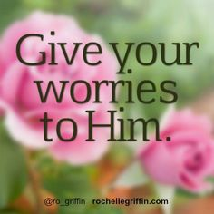 Life overwhelming & heavy lately? Give it to God. He wants you to. Let Him carry the burden.