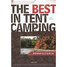 The Best in Tent Camping (Paperback)  Between the state's two major population centers, Pittsburgh and Philadelphia, Pennsylvania offers the outdoor enthusiast thousands of square miles of hills, forests, and rivers to pursue a variety of outdoor activities--hiking, bicycling, skiing, fishing, boating, and camping. The Best In Tent Camping: Pennsylvania provides a guide to the fifty best places in the state to pitch a tent and spend the night without being bothered by the noise of loud ...