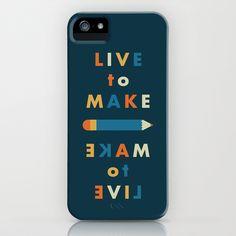 live to make, make to live