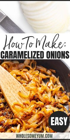 How To Make The Best Caramelized Onions - The complete guide for how to caramelize onions perfectly! This tutorial shows you the tricks and technique for the best caramelized onion recipe ever. #wholesomeyum #caramelizedonions #onions