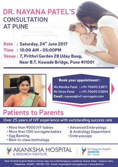 Dr. Nayana Patel's consultation releted IVF and Infertility at PUNE on 24th June 2017 (saturday). Book your appointment as soon as possible.  Timing : 10:00 am to 05:00 pm.  Venue : 7, Prithvi Garden 28 Uday Baug,  Near B. T. Kawade Bridge,  Pune : 411001