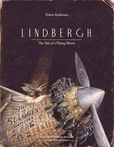 Torben Kuhlmann - Lindbergh - Book Review | BookPage, must check this out. Love anything Lindbergh and Anne Morrow Lindbergh so am keen to see how this story plays out!