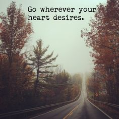 """""""Go wherever your heart desires"""" #travel #quotes #travelquotes #travelquote"""