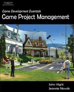 Game Development Essentials: Game Project Management: Amazon.co.uk: Jeannie Novak, John Hight: Books
