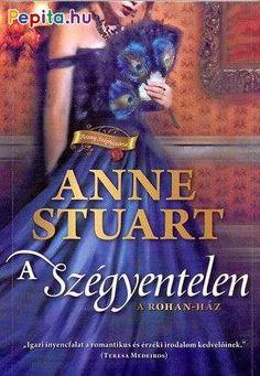 Anne Stuart: A szégyentelen Painting, Painting Art, Paintings, Painted Canvas