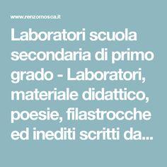 Laboratori scuola secondaria di primo grado - Laboratori, materiale didattico, poesie, filastrocche ed inediti scritti da Renzo Mosca scrittore ed insegnante