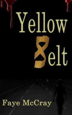 Yellow Belt by Faye McCray, http://www.amazon.com/dp/B00I3WZSB8/ref=cm_sw_r_pi_dp_.UUatb1TKB0M8