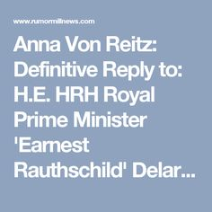 Anna Von Reitz: Definitive Reply to: H.E. HRH Royal Prime Minister 'Earnest Rauthschild' Delaration