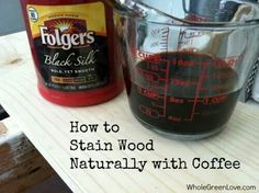 How to Stain Wood Naturally with Coffee. no chemicals!