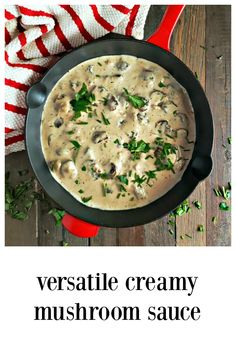 Versatile Creamy Mushroom Sauce with Wine, a little old school, a little classic, a lot of comfort! Make meatless or with chicken or pork. Super fast to make, too, and gluten-free. #MushroomSauce #MushroomWineSauce #CreamyMushroomWineSauce #ChickenMushroomWine #PorkMushroomWine