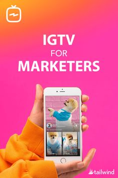 IGTV for Marketers (Add This Feature to Your Marketing Toolkit Now!