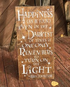 Happiness Can Be Found Even in the Darkest of Times if One Only Remembers to Tur., DIY and Crafts, Happiness Can Be Found Even in the Darkest of Times if One Only Remembers to Turn On the Light - Albus Dumbledore Wooden Sign, Harry Potter by CraftyW. Harry Potter Bathroom, Décoration Harry Potter, Harry Potter Nursery, Harry Potter Classroom, Images Harry Potter, Harry Potter Wedding, Harry Potter Birthday, Harry Potter Crafts Diy, Harry Potter Canvas