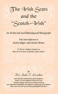 The Irish Scots and The Scotch-Irish