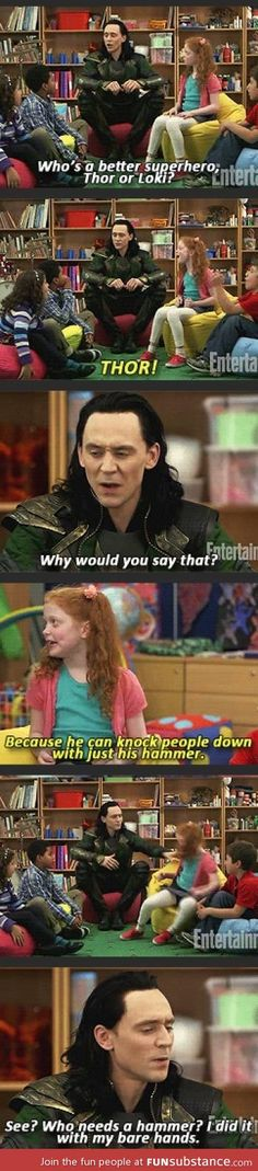 Thor or Loki? The answer's Loki....ALWAYS Loki.