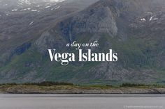 The Vega Islands, Norway: a visit to a Norweigan Hidden Island Gem! #vega #norway #guide