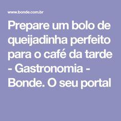 Prepare um bolo de queijadinha perfeito para o café da tarde - Gastronomia - Bonde. O seu portal