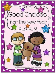 """Begin 2015 with Good Choices for the New Year!  This product consists of a six page blackline mini-booklet prompting children to choose and color one of two pictures depicting children making a """"good choice.""""    Five color posters of children modeling """"good choices"""" are also included: --Share --Take Turns --Be Kind --Listen --Keep Your Hands to Yourself  Posters can also be used at the beginning of school to model examples of positive behavior."""