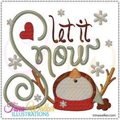 Let It Snow 1 Machine Embroidery File http://trinawalker.com/shop/index.php?main_page=product_info&cPath=78_79&products_id=68