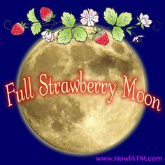 May's Honey Moon, a time for love. Wicca, Pagan, Full Moon June, Full Strawberry Moon, Full Moon Names, Look At The Moon, Moon Images, Mercury Retrograde, Sagittarius