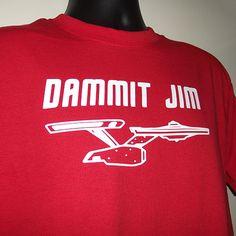 Dammit Jim - Star Trek Inspired Design. I need this shirt!!!!