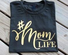 Mom Life Shirt, #MomLife