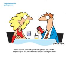 cell phone revolution funny cartoons | You should turn off your cell phone on a date...especially if it's ...