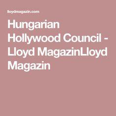 Hungarian Hollywood Council - Lloyd MagazinLloyd Magazin