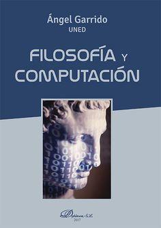 """Garrido Bullón, Ángel. """"Filosofía y computación"""". Madrid: Dykinson, 2017. Encuentra este libro en la 3ª planta: 510.6GAR Madrid, Movie Posters, Movies, Science, Libros, Films, Film Poster, Cinema, Movie"""