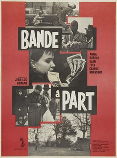 "Original French movie poster for Jean Luc Godard classic film ""Bande à Part"" (Band of Outsiders), starring Anna Karina and Claude Brasseur, printed in Anna Karina, Films Cinema, Cinema Posters, Movie Posters, Alfred Hitchcock, Claude Brasseur, C'est Parti, Francois Truffaut, French New Wave"