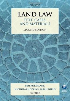 Land Law: Text, Cases, and Materials / Ben McFarlane, Nicholas Hopkins, Sarah Nield - 2 copies in Main Library 346.043 MACF