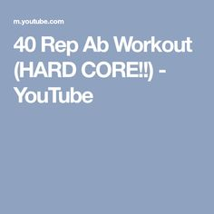 40 Rep Ab Workout (HARD CORE!!) - YouTube