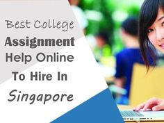 Are you looking for online help for your assignment in Singapore? #OnlineAssignmentsForStudents