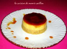 """Ce dessert d'origine espagnole a attiré mon oeil gourmand sur le blog d'Eryn : """" Eryn et sa folle cuisine """" Je vous conseille d'aller lui rendre visite, c'est une adresse à retenir ! Les voici à la mode Mamie Caillou. Il vous faut: Pour 5 petits ramequins..."""