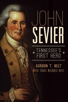 """Read """"John Sevier Tennessee's First Hero"""" by Gordon T. Belt available from Rakuten Kobo. A celebrated soldier, admired politician and founding father of the state of Tennessee, John Sevier led an adventurous l. Proverbs 30 5, Good Books, Books To Read, Psalm 119 11, State Of Tennessee, Tennessee Waltz, Barbara Ann, Robert Johnson, Founding Fathers"""