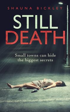 Still Death cover by Andrew of Design for Writers Write To Me, Small Towns, Be Still, Inspire Me, Writers, The Secret, Death, Cover, Design