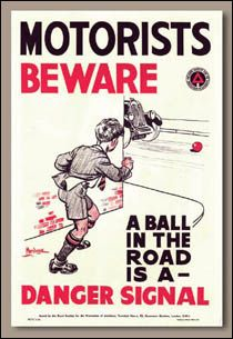 Motorists keep an eye out for kids after you see a ball roll into the street.