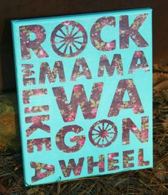 Wagon Wheel Lyrics Quote Canvas Art 8x10