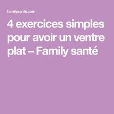 4 exercices simples pour avoir un ventre plat – Family santé