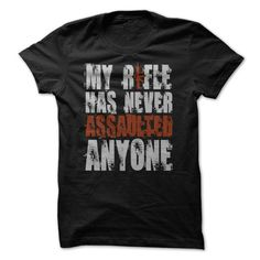(Tshirt Popular) My Rifle Has Never Assaulted Anyone [Tshirt Sunfrog] Hoodies, Tee Shirts