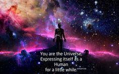 We are one consciousness subjectively experiencing itself. Call it the Unified Field, call it Quantum Consciousness, call it God, call it Source, call it what you want. We all participate in the essence of Being. We are all One. How will you treat yourself today?