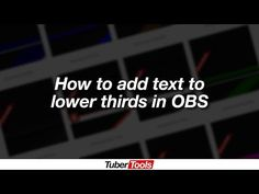How To Add Text To Lower Thirds In OBS - YouTube